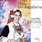 Bulgarian National Radio Folk Songs Ensemble: Kalinka Zgurova: Folk Songs