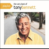 Tony Bennett (Vocals): Playlist: The Very Best of Tony Bennett