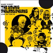 Marc Ribot/The Young Philadelphians: Live in Tokyo [Digipak]