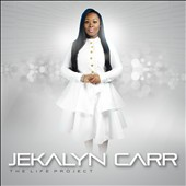 Jekalyn Carr: Life Project [Digipak] *
