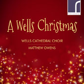 'A Wells Christmas' - Traditional English Carols / Wells Cathedral Choir, Matthew Owens