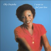 Oby Onyioha: I Want to Feel Your Love
