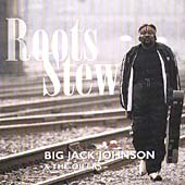 Big Jack Johnson: Roots Stew
