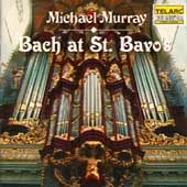 Bach at St Bavo's / Michael Murray