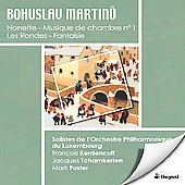 Martinu: Nonette, Musique de chambre no 1, Les Rondes, etc