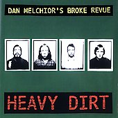 Dan Melchior: Heavy Dirt