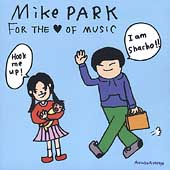 Mike Park: For the Love of Music