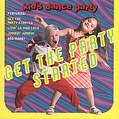 Kid's Dance Express: The Kid's Dance Express: Get the Party Started