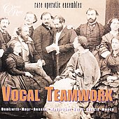 Vocal Teamwork - Rare Operatic Ensembles