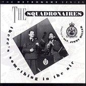 The Squadronaires: There's Something In The Air
