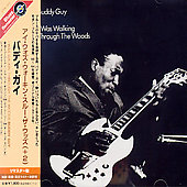 Buddy Guy: I Was Walking Through the Woods [Bonus Tracks] [Remaster]