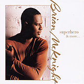 Brian McKnight: Superhero & More