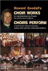 Howard Goodall's Choir Works and Choirs Perform [DVD]