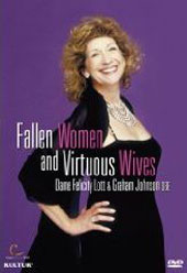 Fallen Women & Virtuous Wives / Felicity Lott, Graham Johnson [DVD]