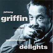 Johnny Griffin Quartet: Unpretentious Delights