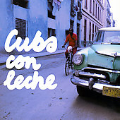 Various Artists: Cuba Con Leche