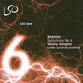 Mahler: Symphony no 6 / Gergiev, London SO