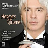 Heroes and Villains - Dmitri Hvorostovsky / Orbelian, Philharmonia of Russia