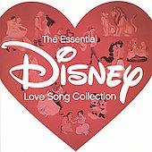 Disney: The Essential Disney Love Song Collection