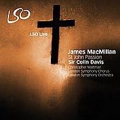 MacMillan: St John Passion / Davis, Maltman, London SO, et al