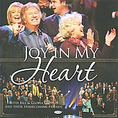 Bill Gaither (Gospel): Joy in My Heart