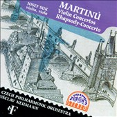 Bohuslav Martinu: Violin Concertos/Rhapsody-Concerto