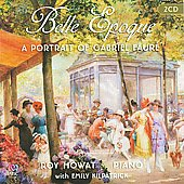 Belle Epoque: A Portrait of Gabriel Fauré / Roy Howat, Emily Kilpatrick, pianos