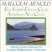 Arnold: Four Scottish Dances; Symphony No. 3