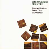 John McCutcheon: Step by Step: Hammer Dulcimer Duets, Trios, And Quartets