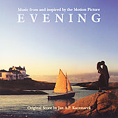Jan A.P. Kaczmarek: Evening [Music From and Inspired By the Motion Picture]