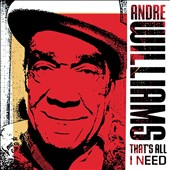 Andre Williams: That's All I Need [Digipak]