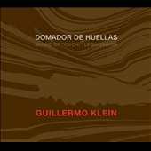 Guillermo Klein: Domador de Huellas: Music of
