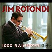 Jim Rotondi (Trumpet): 1000 Rainbows [Digipak]
