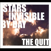The Quit: Stars Invisible By Day