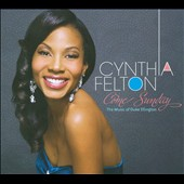 Cynthia Felton: Come Sunday: The Music of Duke Ellington