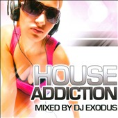 DJ Exodus: House Addiction