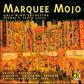 Marquee Mojo / UNVL Wind Orchestra