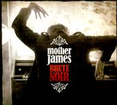 Mother James: Brute Noir [Digipak]