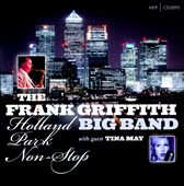 Frank Griffith/The Frank Griffith Big Band: Holland Park Non-Stop *