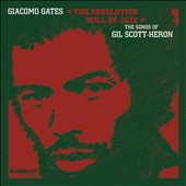 Giacomo Gates: Revolution Will Be Jazz: The Songs of Gil Scott-Heron