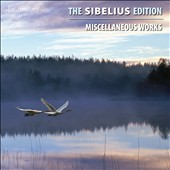 The Sibelius Edition, Vol. 13: Miscellaneous Works