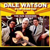 Dale Watson/The Texas Two: The Sun Sessions [Digipak]