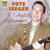 Pete Seeger (Folk Singer): If I Had a Hammer: 1944-1950