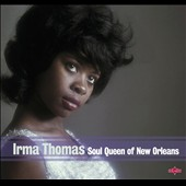 Irma Thomas: Soul Queen of New Orleans [2011] [Digipak]