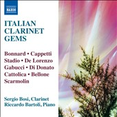 Italian Clarinet Gems by Bonnard, Cappetti, Stadio, De Lorenzo et al. / Sergio Bosi, clarinet; Riccardo Bartoli, piano