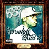 Chalie Boy: Versatyle Child, Vol. 3 [PA]