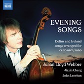 Evening Song: Delius & Ireland / Julian Lloyd Webber, Jiaxin Cheng, John Lenehan