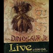 Dinosaur Jr.: Bug Live at 9:30 Club: In the Hands of the Fans