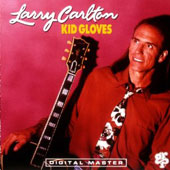 Larry Carlton: Kid Gloves