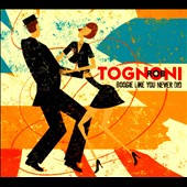 Rob Tognoni: Boogie Like You Never Did [Digipak] *